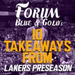 Lakers Analysis: Ten Takeaways from Lakers Preseason