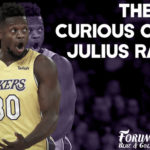 The Curious Case of Julius Randle and the Los Angeles Lakers