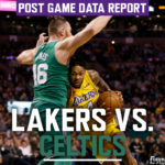 Lakers Data Report: Celtics Game